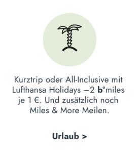 b°miles bei Urlaubsbuchungen mit Lufthansa Holidays + zusätzlich Miles & More Meilen
